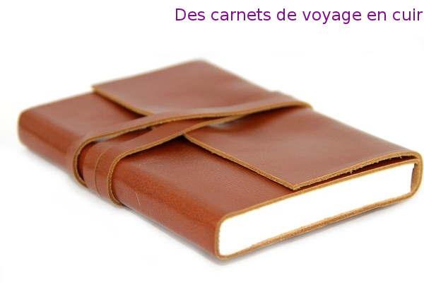 Des carnets de voyage en cuir